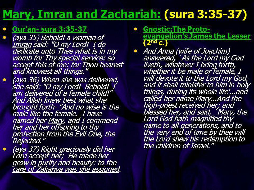 Mary, Imran and Zachariah: (sura 3:35-37)