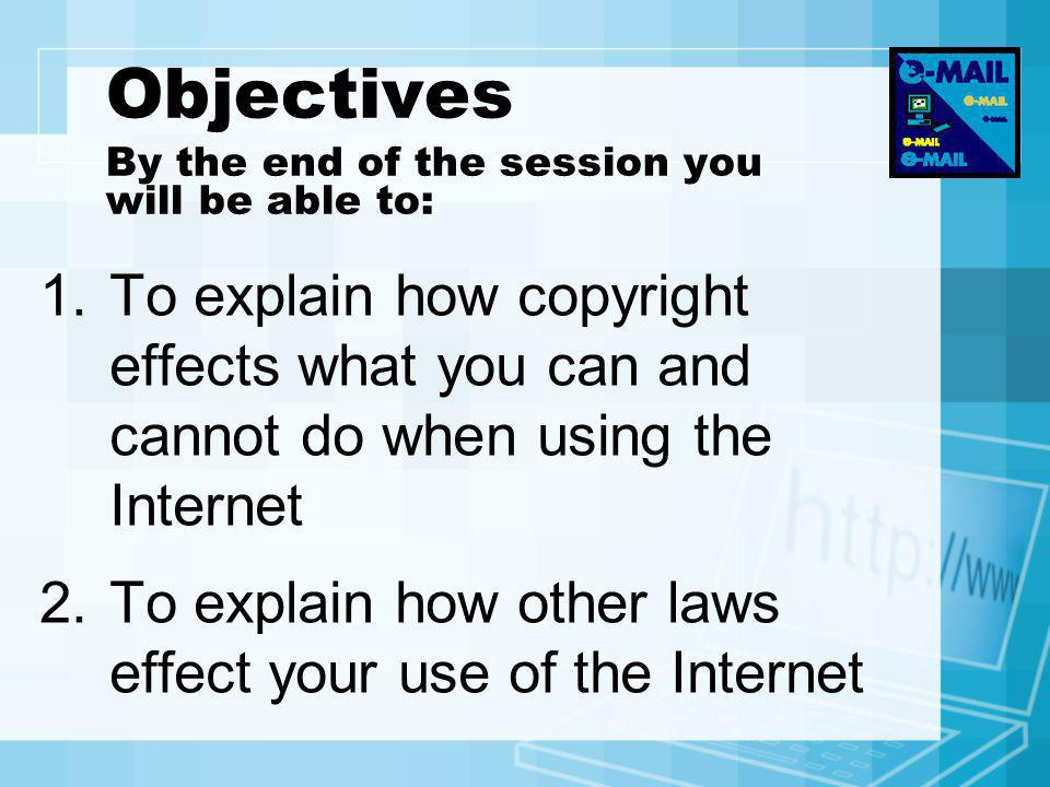 Objectives By the end of the session you will be able to: