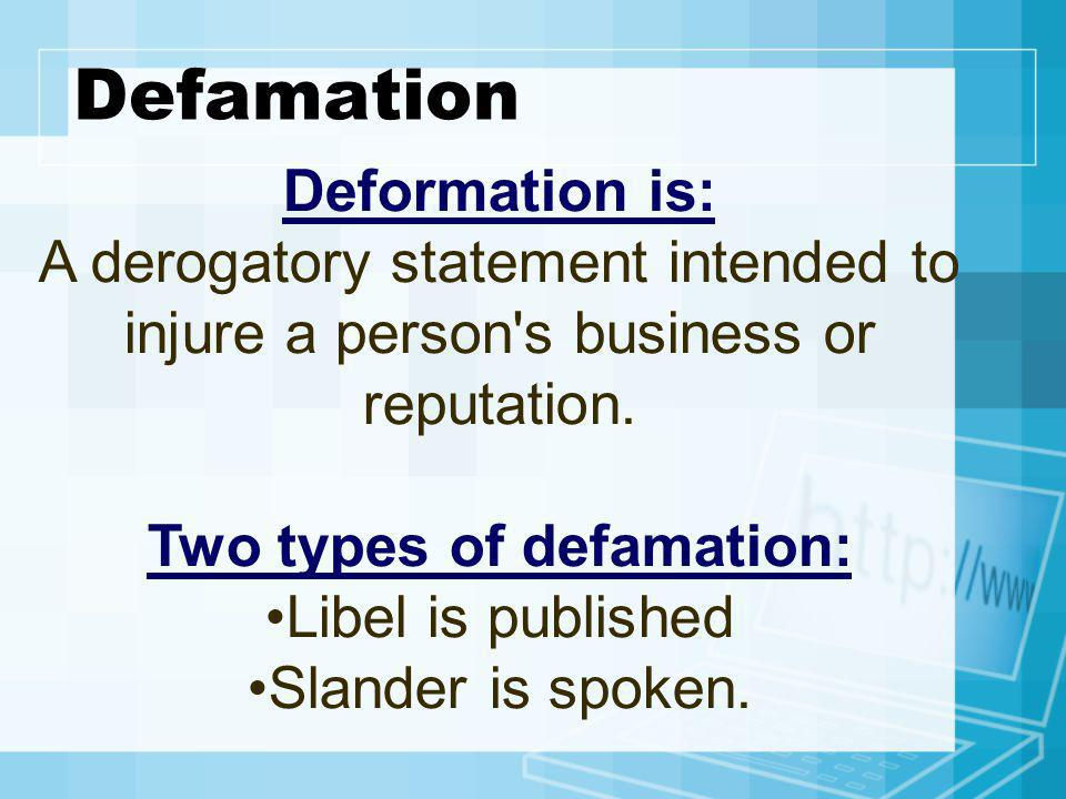 Two types of defamation: