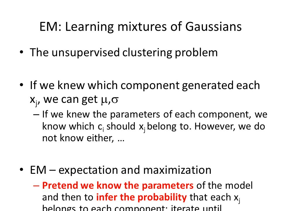 EM: Learning mixtures of Gaussians