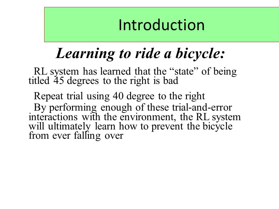 Learning to ride a bicycle: