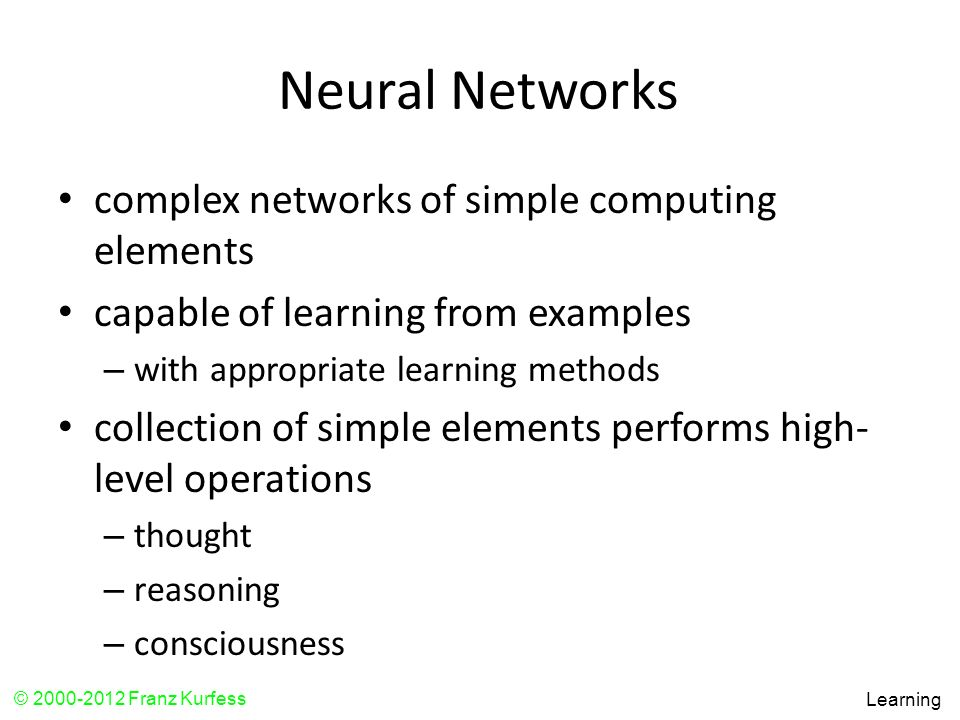 Neural Networks complex networks of simple computing elements