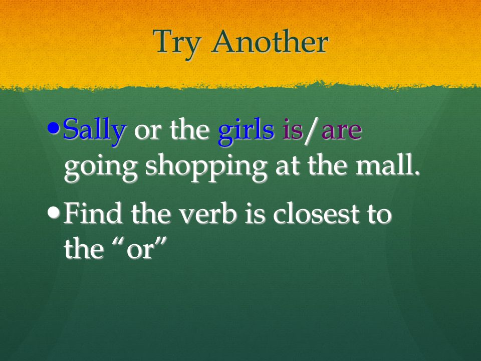 Try Another Sally or the girls is/are going shopping at the mall.