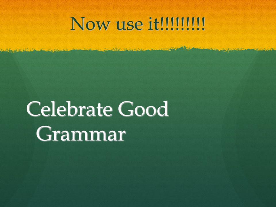 Celebrate Good Grammar