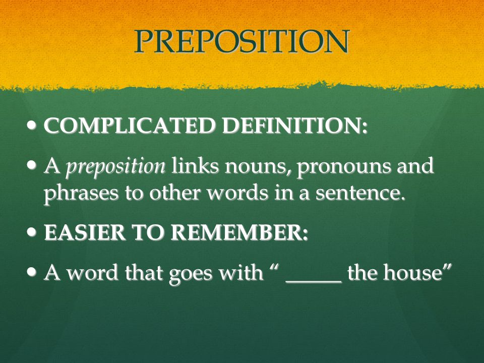 PREPOSITION COMPLICATED DEFINITION:
