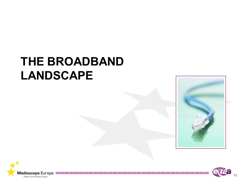THE BROADBAND LANDSCAPE