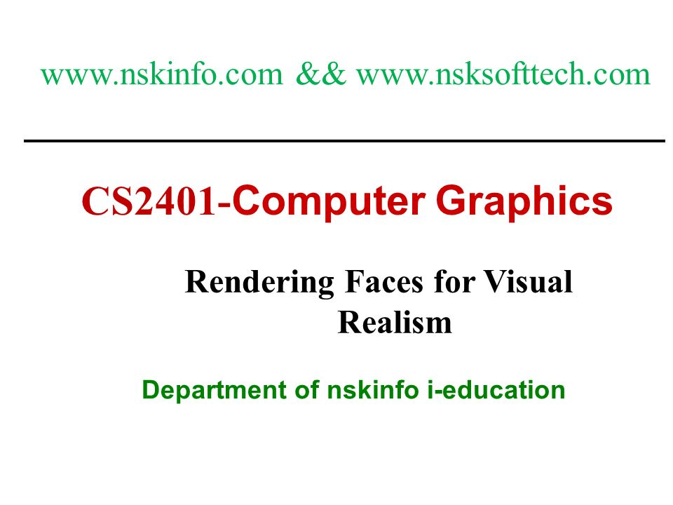 Rendering Faces for Visual Realism Department of nskinfo i-education