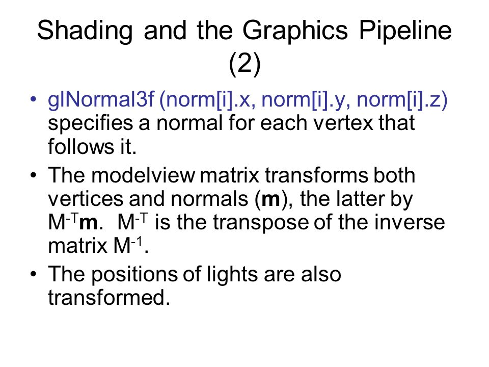 Shading and the Graphics Pipeline (2)