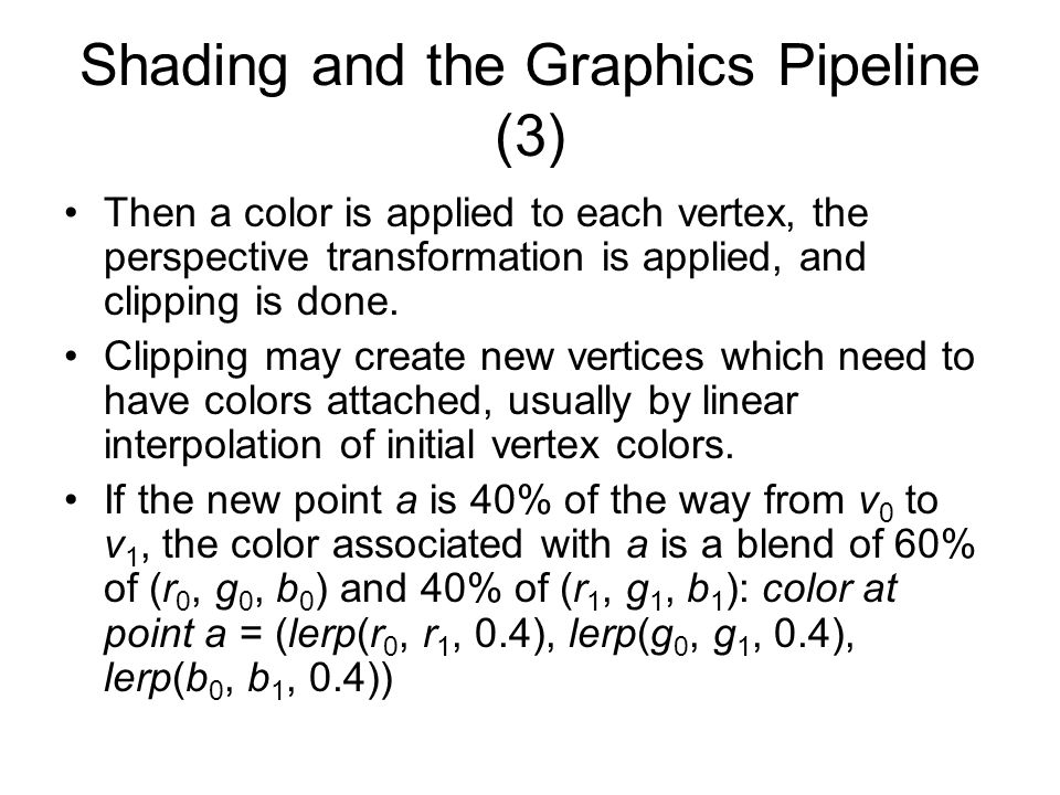 Shading and the Graphics Pipeline (3)