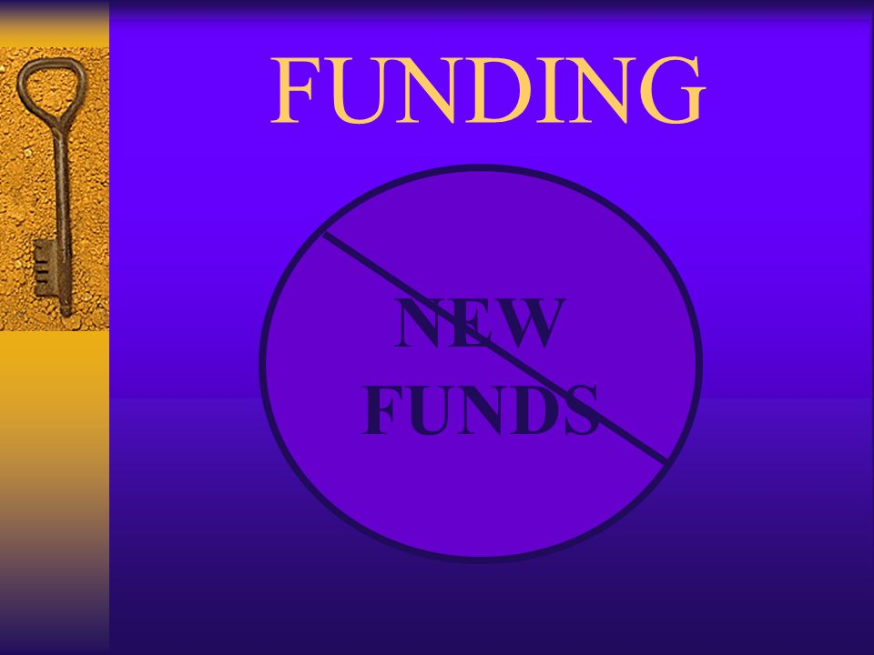 FUNDING NEW FUNDS
