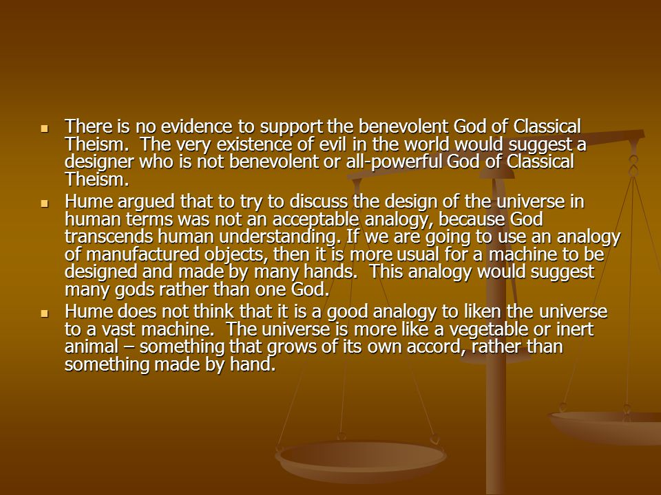 There is no evidence to support the benevolent God of Classical Theism