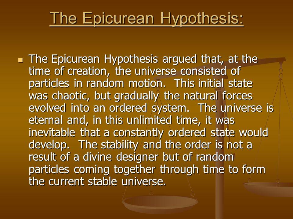 The Epicurean Hypothesis: