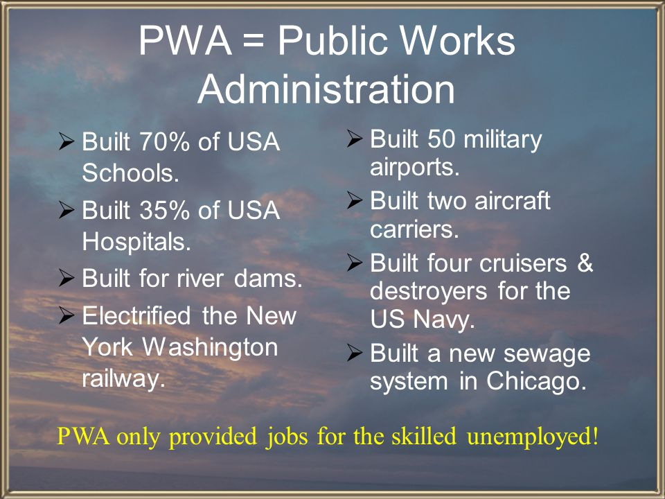 PWA = Public Works Administration