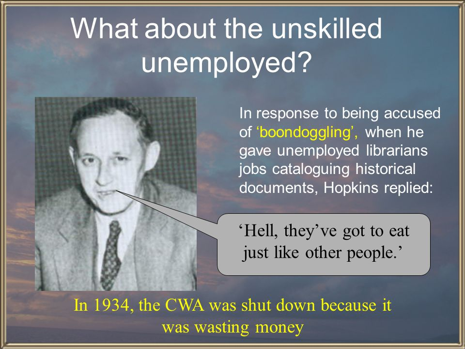 What about the unskilled unemployed