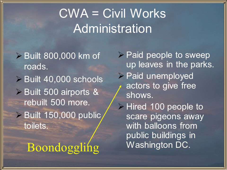 CWA = Civil Works Administration