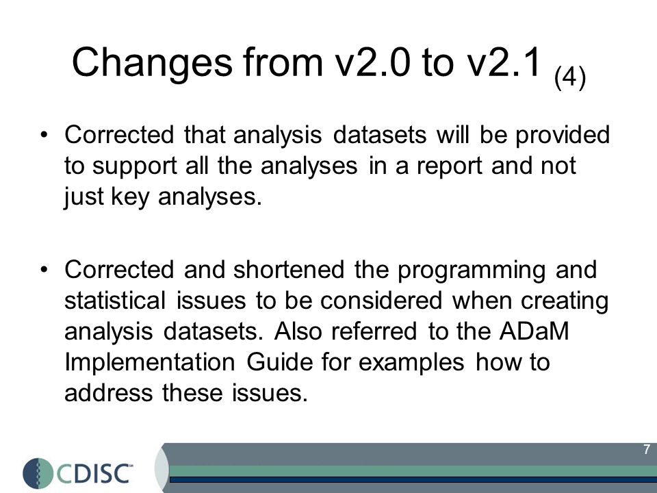 Changes from v2.0 to v2.1 (4) Corrected that analysis datasets will be provided to support all the analyses in a report and not just key analyses.