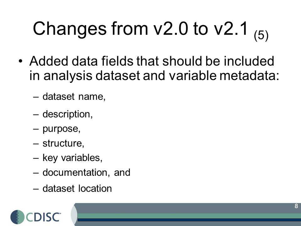 Changes from v2.0 to v2.1 (5) Added data fields that should be included in analysis dataset and variable metadata: