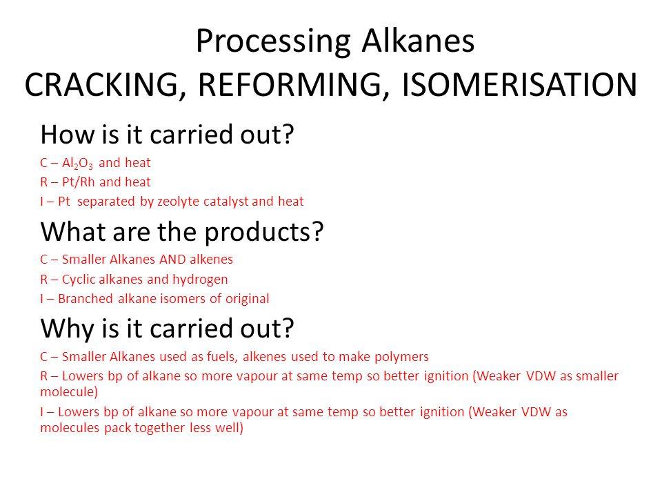 Processing Alkanes CRACKING, REFORMING, ISOMERISATION