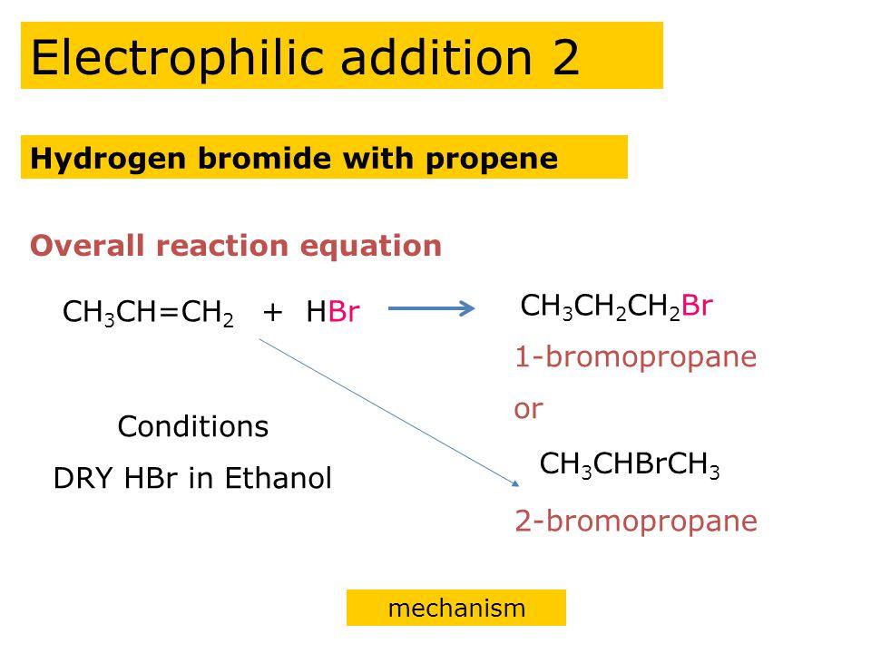 Electrophilic addition 2
