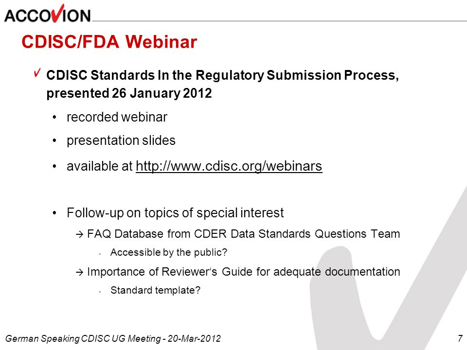 CDISC/FDA WebinarCDISC Standards In the Regulatory Submission Process, presented 26 January 2012. recorded webinar.
