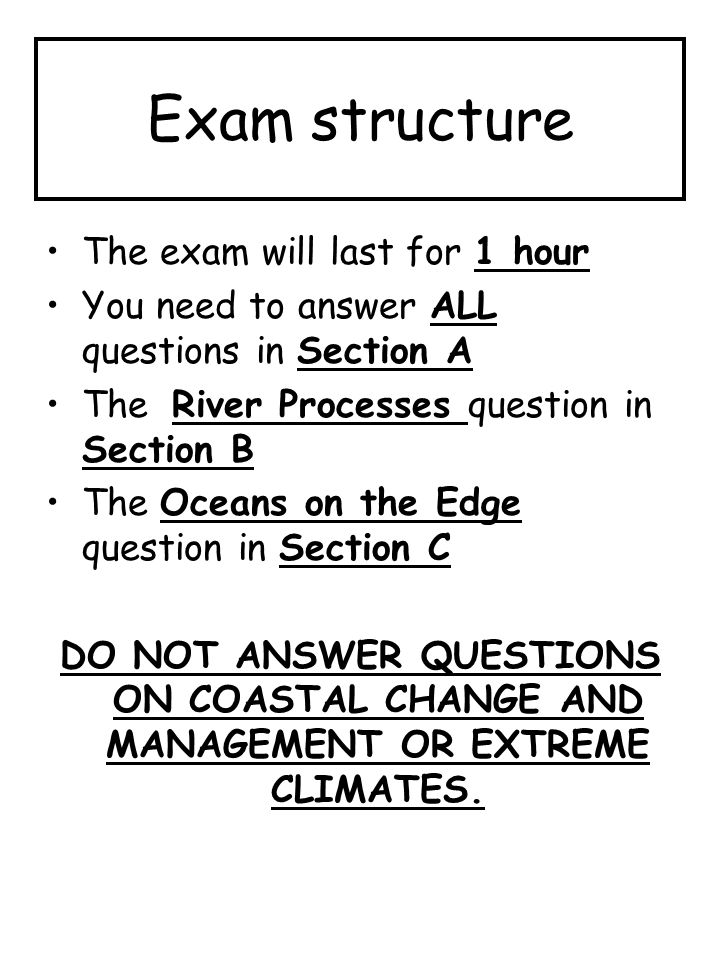 Exam structure The exam will last for 1 hour