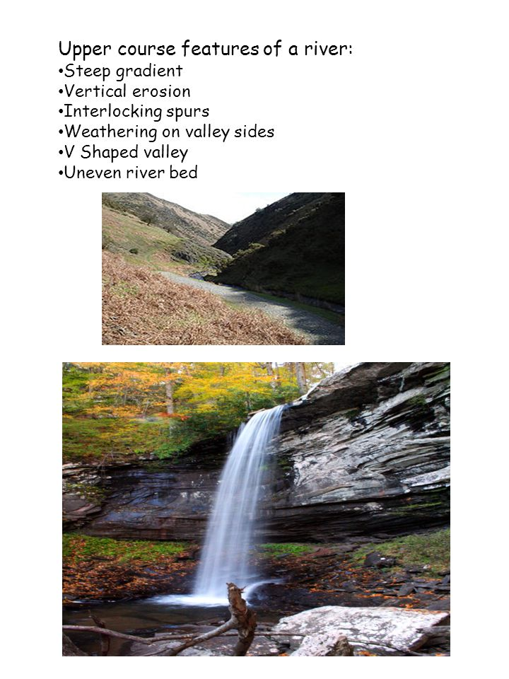 Upper course features of a river: