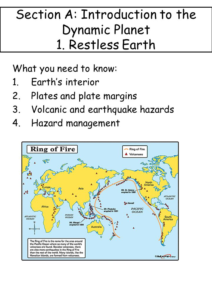 Section A: Introduction to the Dynamic Planet 1. Restless Earth