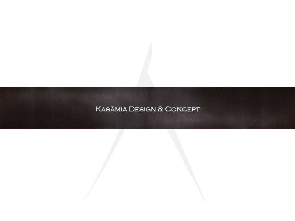 Kasâmia Design & Concept