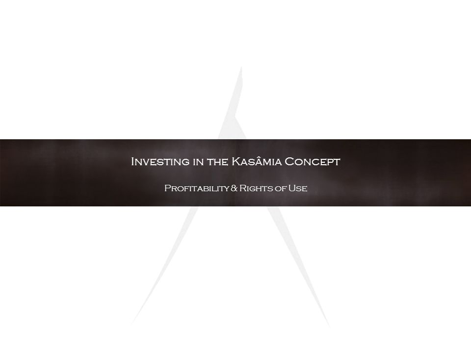 Investing in the Kasâmia Concept Profitability & Rights of Use