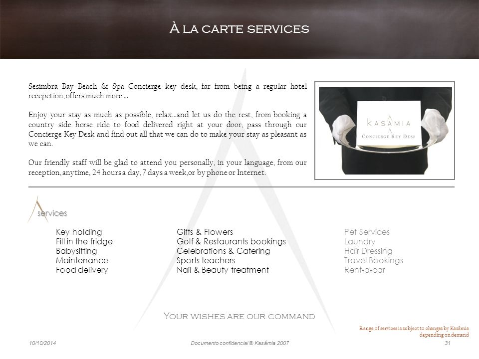 À la carte services Your wishes are our command
