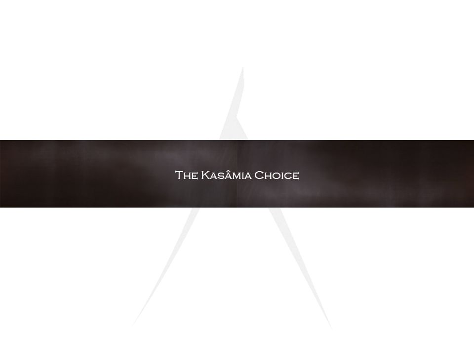 The Kasâmia Choice