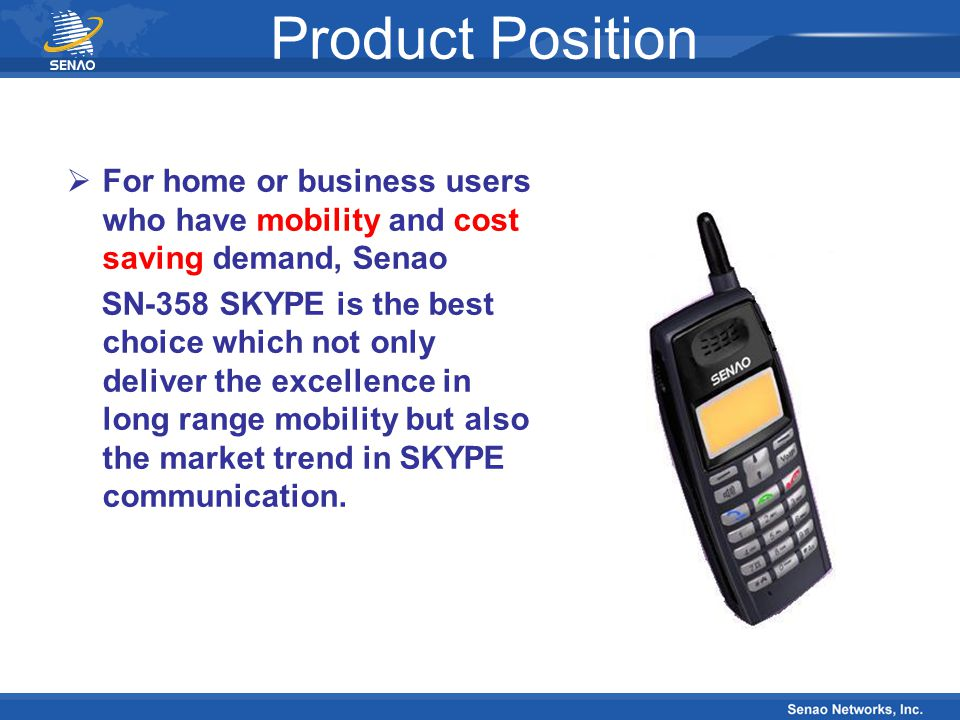 Product Position For home or business users who have mobility and cost saving demand, Senao.