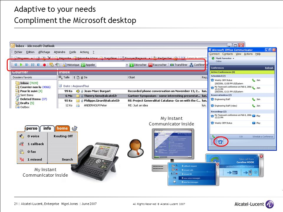 Adaptive to your needs Compliment the Microsoft desktop