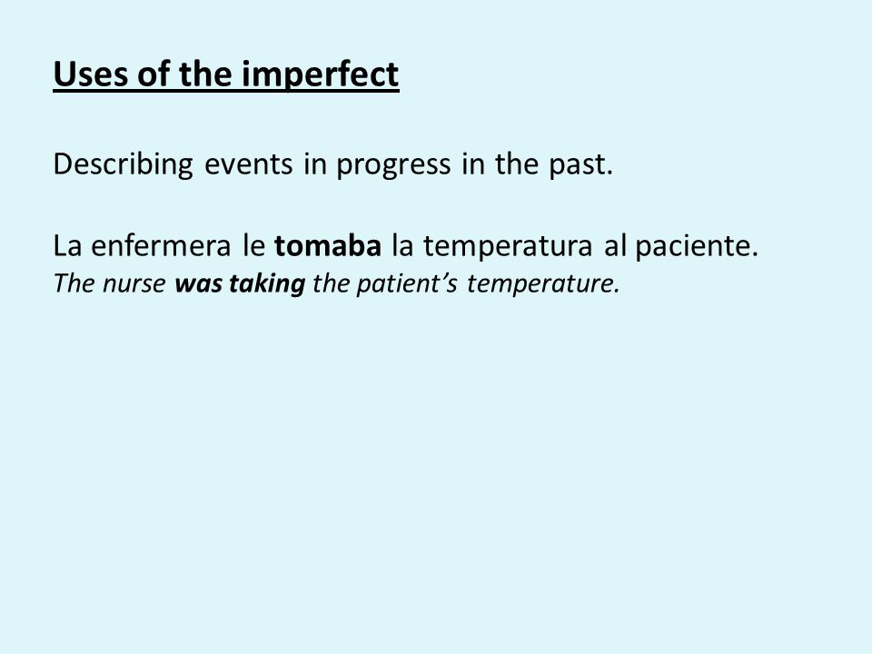 Uses of the imperfect Describing events in progress in the past.
