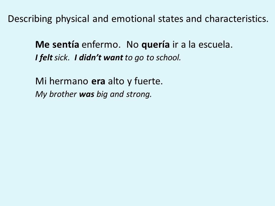 Describing physical and emotional states and characteristics.