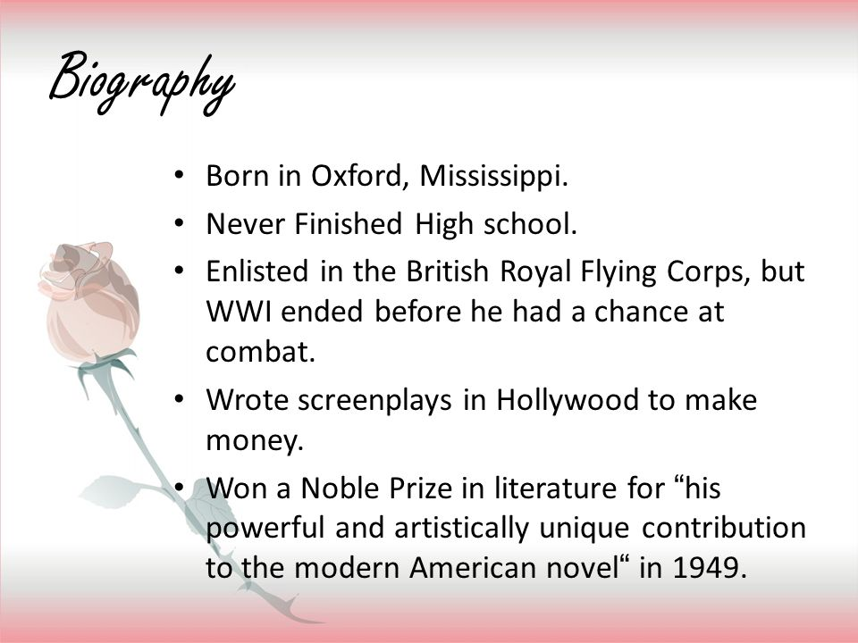 Biography Born in Oxford, Mississippi. Never Finished High school.