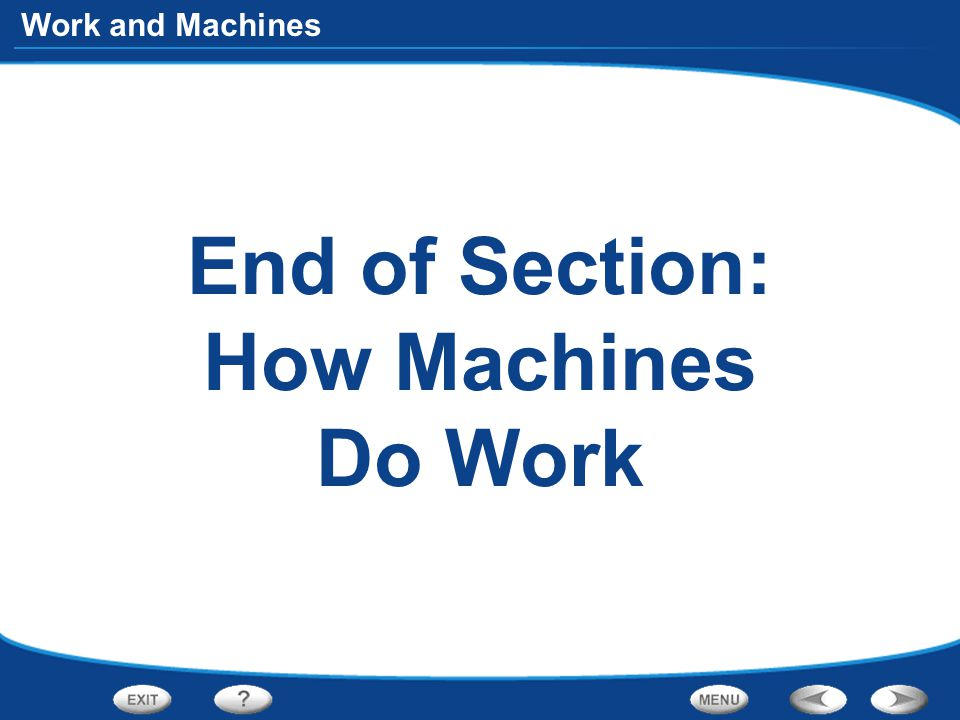 End of Section: How Machines Do Work