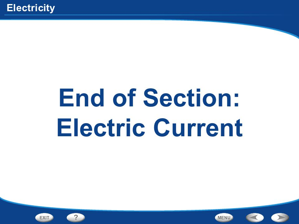 End of Section: Electric Current