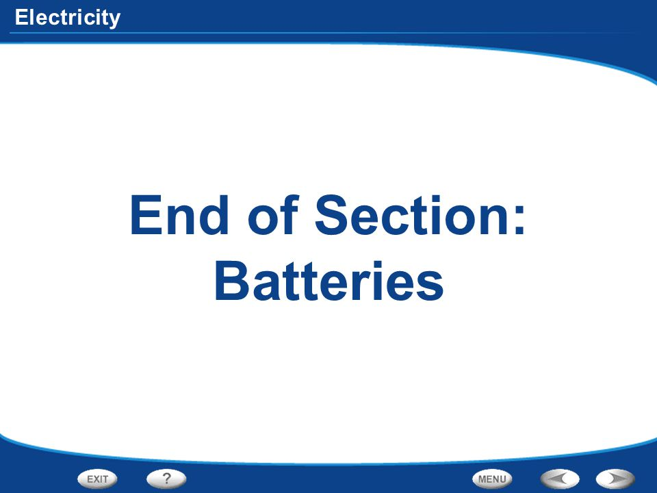 End of Section: Batteries