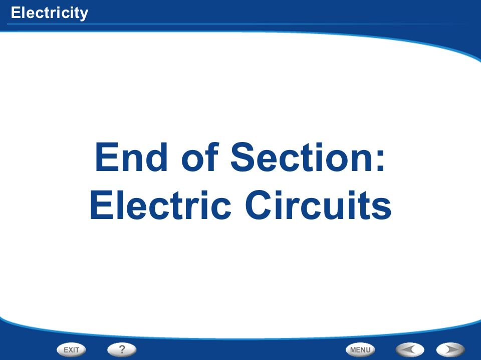 End of Section: Electric Circuits