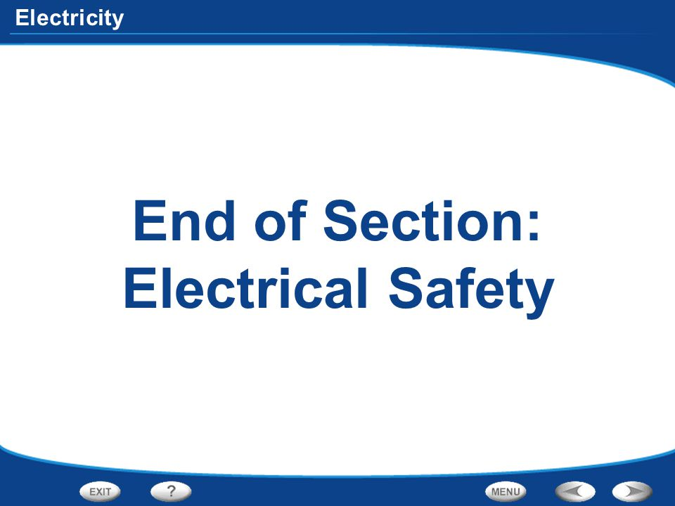 End of Section: Electrical Safety