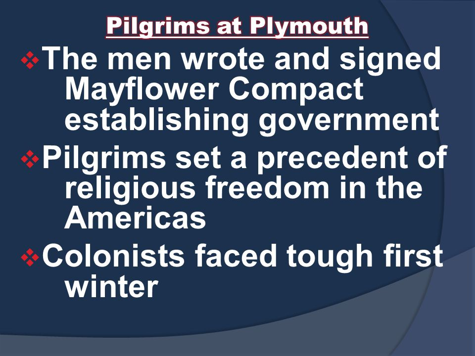 The men wrote and signed Mayflower Compact establishing government