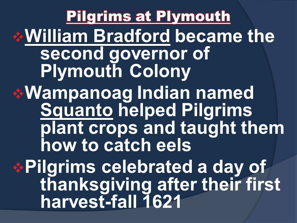 William Bradford became the second governor of Plymouth Colony
