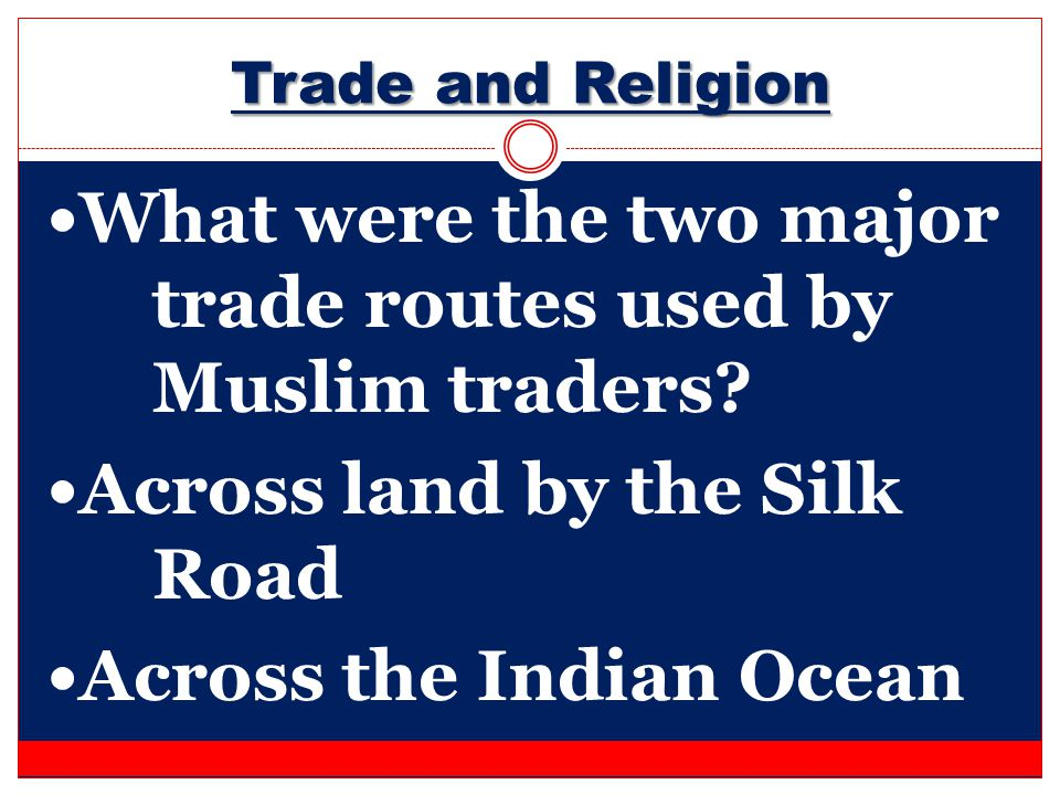 What were the two major trade routes used by Muslim traders