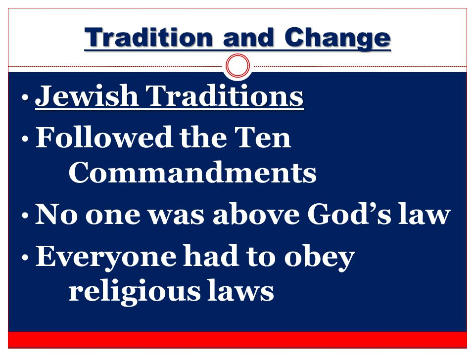 Followed the Ten Commandments No one was above God's law