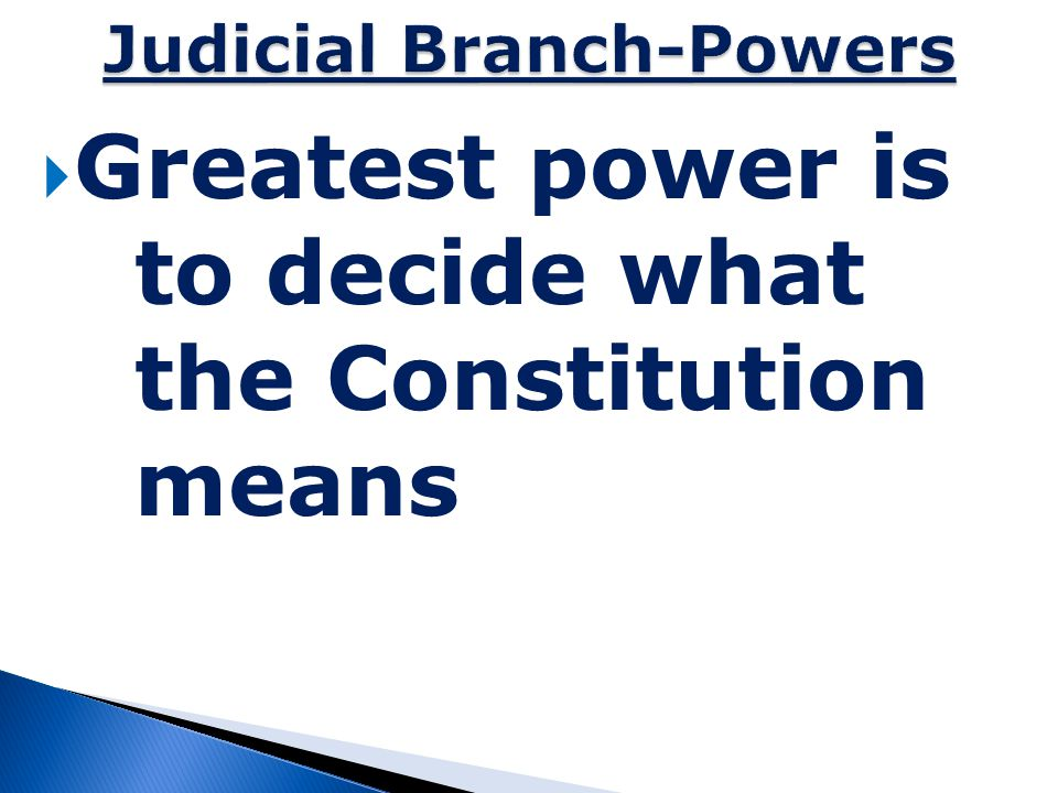 Judicial Branch-Powers
