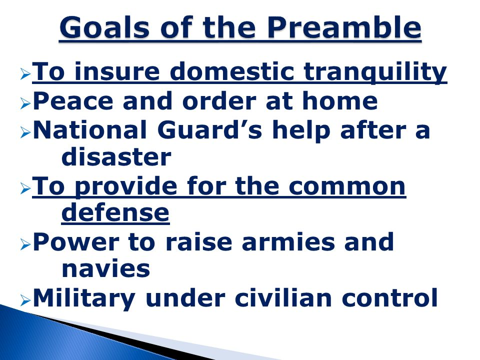 Goals of the Preamble To insure domestic tranquility