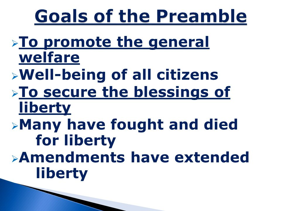 Goals of the Preamble To promote the general welfare