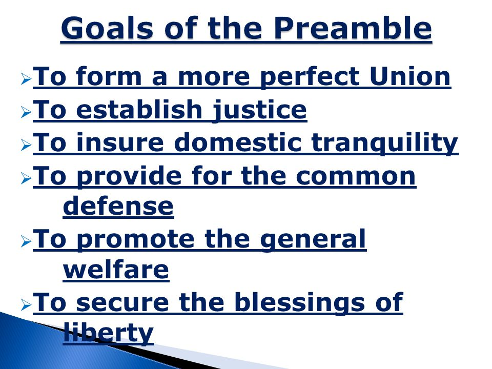 Goals of the Preamble To form a more perfect Union
