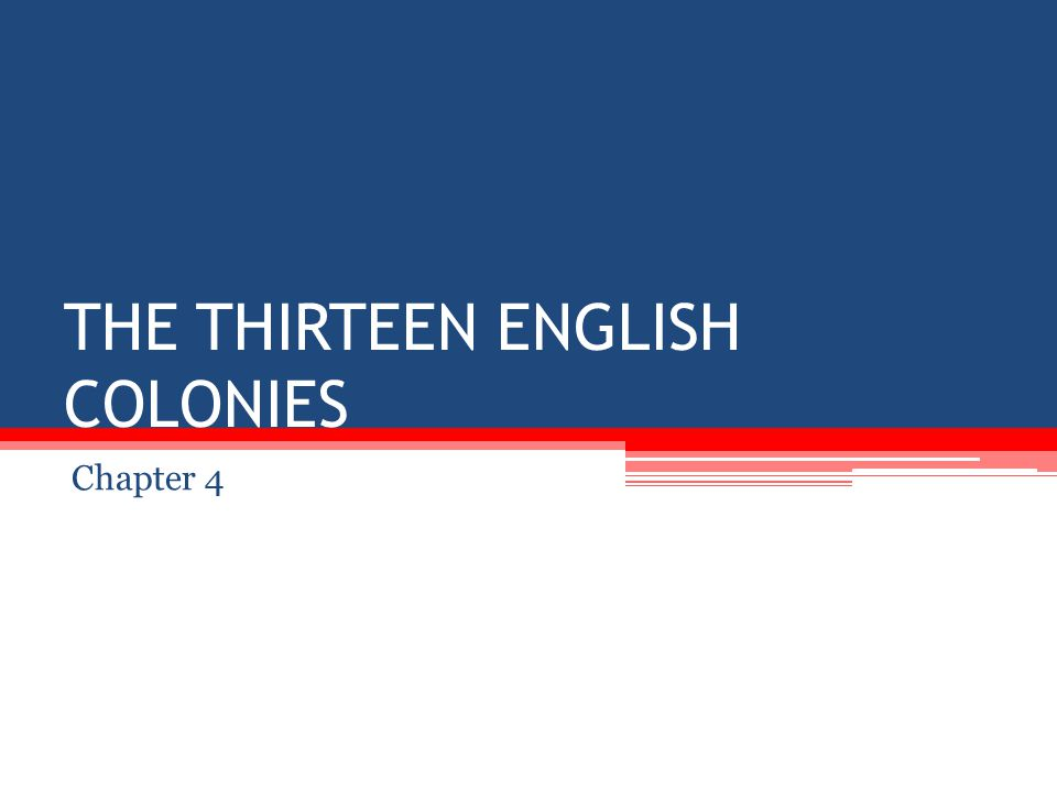 THE THIRTEEN ENGLISH COLONIES